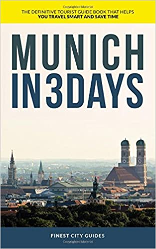:TOP: Munich In 3 Days: The Definitive Tourist Guide Book That Helps You Travel Smart And Save Time. MERCEDES Triple PEGASUS flujo built