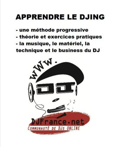 (Apprendre le DJing: S'entraîner pour devenir DJ et savoir mixer. (French Edition))