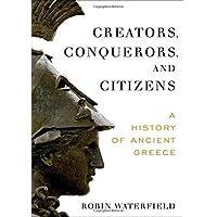 Creators, Conquerors, and Citizens: A History of Ancient Greece