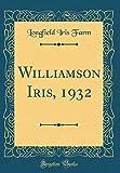 Amazon / Forgotten Books: Williamson Iris, 1932 Classic Reprint (Longfield Iris Farm)
