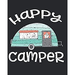 "Family Camping Trip Journal: 150 Pages To Record Campsite Details & Memories - 8"" x 10"" Happy Camper Vintage Caravan Design Softback Cover (Camp Journals)"
