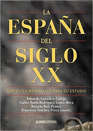 La España del siglo XX: Síntesis y materiales para su estudio El ...