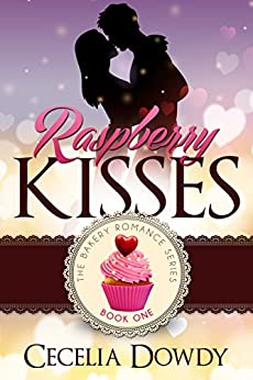 Raspberry Kisses (The Bakery Romance Series Book 1) by [Dowdy, Cecelia]