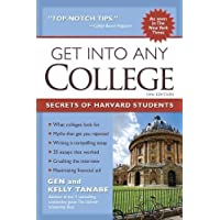 Get into Any College: The Insider's Guide to Getting into a Top College