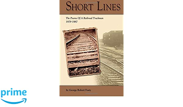 Short Lines: The Poems Of A Railroad Trackman 1979-1987.