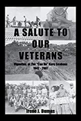 """A Salute to Our Veterans - Vignettes of the """"Can Do"""" Seabees takes the reader into the immensely intriguing would of the U.S. Navy's Construction Battalions.  Deriving their name from the abbreviation of the term """"Construction Battalion,"""" the..."""