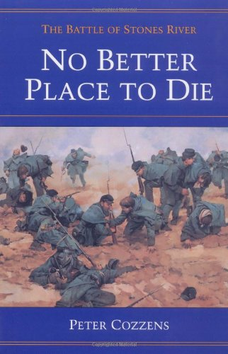No Better Place to Die: THE BATTLE OF STONES RIVER (Civil War Trilogy)