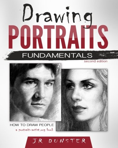 Drawing Portraits Fundamentals: A Portrait-Artist.org Book - How to Draw People