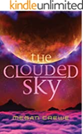 The Clouded Sky (The Earth & Sky Trilogy Book 2)