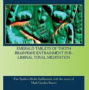 Emerald Tablets of Thoth Brainwave Entrainment Subliminal Tonal Meditation