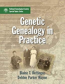 Genetic Genealogy in Practice by [Bettinger, Blaine T., Wayne, Debbie Parker]