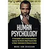 Human Psychology: 12 Immutable Laws of Human Behaviour Used by The World's Most Powerful Men to Read, Understand & Influence Anyone (Human Psychology Series) (Volume 1)