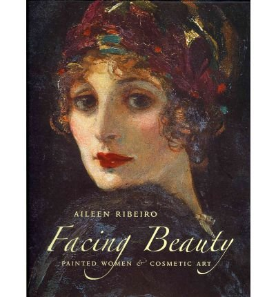 Facing Beauty: Painted Women and Cosmetic Art (Hardback) - Common
