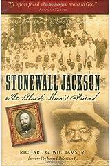 Stonewall Jackson: The Black Man's Friend Hardcover