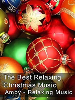 The Best Relaxing Christmas Music - Amby - Relaxing Music