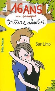Seize ans ou presque, torture absolue par Limb