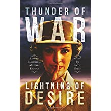 Thunder of War, Lightning of Desire: Lesbian Military Historical Erotica