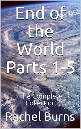 End of the World Parts 1-5: The Complete Collection