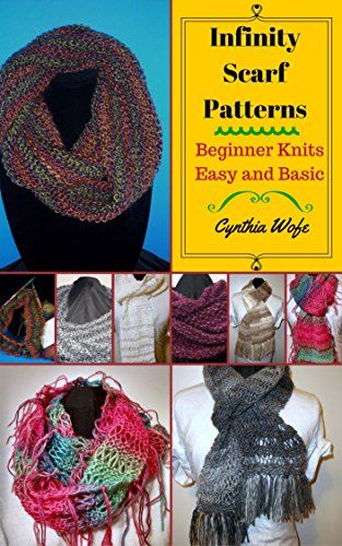 Amazon Com Infinity Scarf Patterns Beginner Knits Easy And Basic