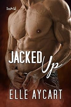 Jacked Up (Bowen Boys Book 4) by [Aycart, Elle]