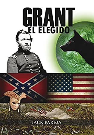GRANT EL ELEGIDO (Spanish Edition)