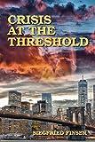 Crisis at the Threshold