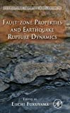 img - for Fault-Zone Properties and Earthquake Rupture Dynamics, Volume 94 (International Geophysics) book / textbook / text book