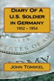 Diary of a U. S. Soldier in Germany, John Tomikel, 1484848829