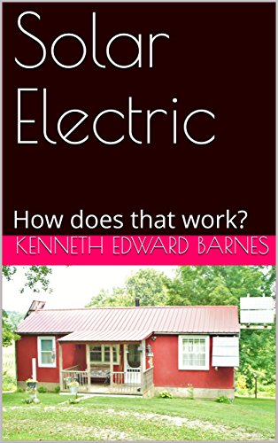 Solar Electric: How does that work? by [Barnes, Kenneth Edward]