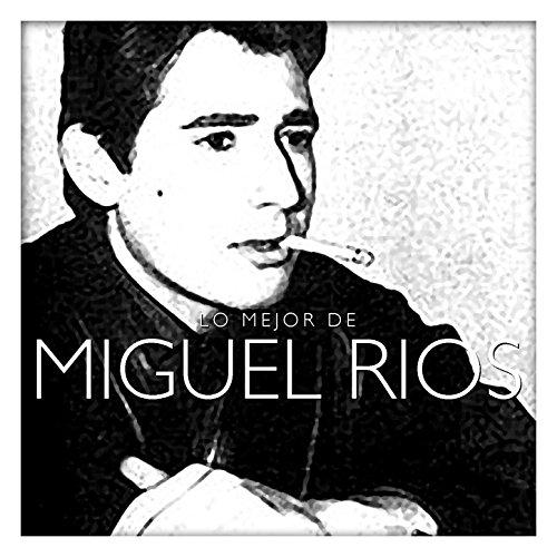 ... Lo Mejor de Miguel Ríos