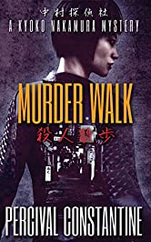 Murder Walk: A Kyoko Nakamura Mystery (Nakamura Detective Agency Book 2)