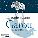 Garou: Ein Schaf - Thriller Audiobook by Leonie Swann Narrated by Andrea Sawatzki
