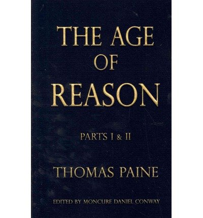 Read Online The Age of Reason - Thomas Paine (Writings of Thomas Paine) (Paperback) - Common PDF