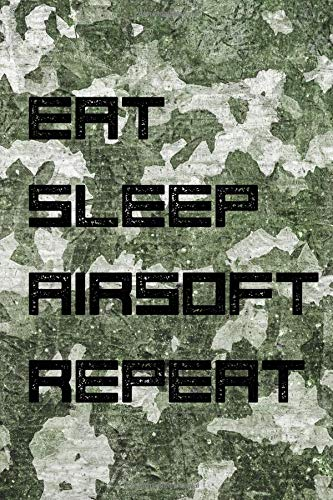Eat Sleep Airsoft Repeat: Journal for Airsofting - Tactics Notebook por Popcorn Publishing