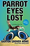 Parrot Eyes Lost, Barton Grover Howe, 1478288264