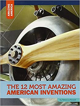 Book The 12 Most Amazing American Inventions