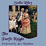 The Parfit Knight: Rockliffe Book 1 | Stella Riley