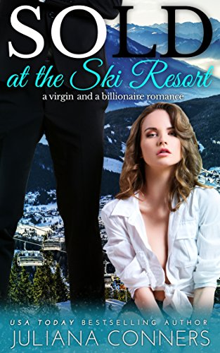 Sold at the Ski Resort: A Virgin & Billionaire Romance cover