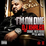 I'm On One (Feat. Drake, Rick Ross & Lil Wayne) [Explicit]