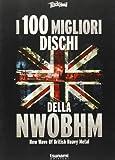 I 100 migliori dischi della NWOBHM. New ...