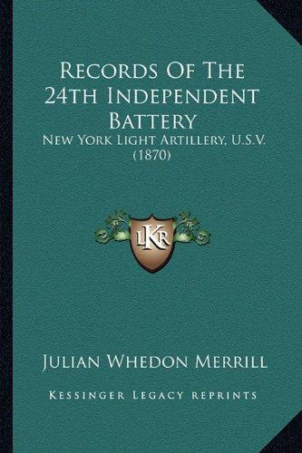 Records Of The 24th Independent Battery: New York Light Artillery, U.S.V. (1870) pdf epub