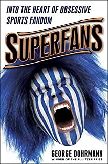 Book Cover: Superfans: Into the Heart of Obsessive Sports Fandom