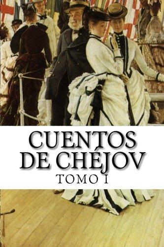 Cuentos de Chéjov TOMO I (Spanish Edition)