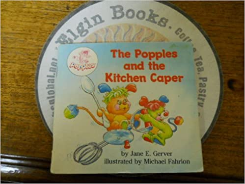 The Popples and the Kitchen Caper: Jane E. Gerver, Michael Fahrion ...