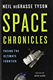Space Chronicles, Neil deGrasse Tyson, 0393082105