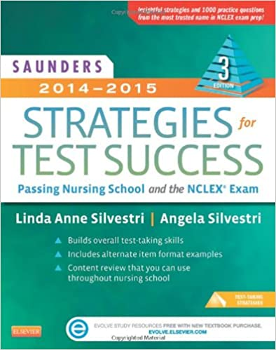 Saunders 2014-2015 Strategies for Test Success: Passing Nursing School and the NCLEX Exam, 3e (Saunders Strategies for Success for the Nclex Examination)