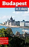 budapest in 3 days travel guide 2017 a 72 hours perfect plan with the best things to do in budapest includes detailed itinerary google maps food guide all costs and 20 local secrets get it now