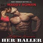 Her Baller: Sports Romance | Maddy Roman,Ruby Madden