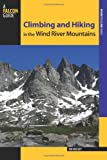 Climbing and Hiking in the Wind River Mountains, Joe Kelsey, 0762780789