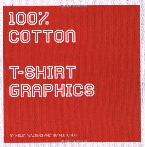 Read Online 100% Cotton: T-Shirt Graphics ebook